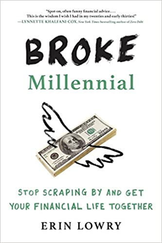 aecc20c14db437 Broke Millennial  Stop Scraping By and Get Your Financial Life Together   Erin Lowry  9780143130406  Amazon.com  Books