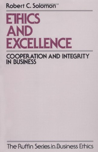 Ethics and Excellence: Cooperation and Integrity in Business (The Ruffin Series in Business Ethics) by Oxford University Press