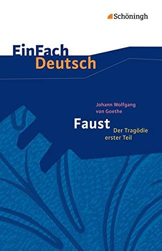 einfach-deutsch-textausgaben-johann-wolfgang-von-goethe-faust-der-tragdie-erster-teil-gymnasiale-oberstufe