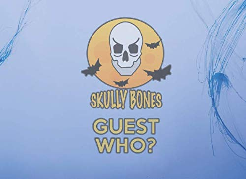 SKULLY BONES GUEST WHO?: HALLOWEEN PARTY GUEST BOOK AND MEMORIES 90 PAGES 8 X 6