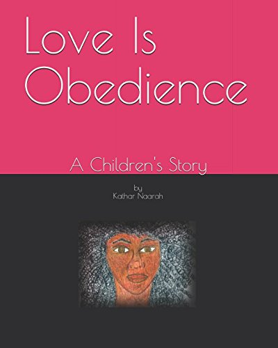 Love Is Obedience: A Children's Story (We Keep the Laws, Statutes, & Commandments)