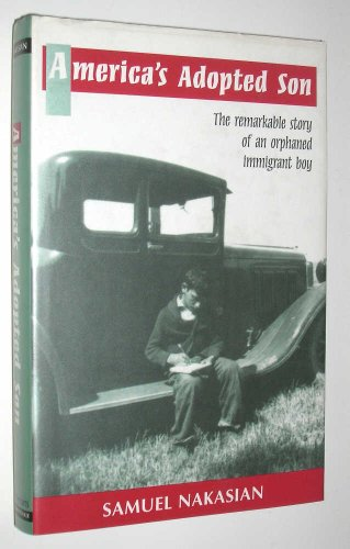 America's Adopted Son: The Remarkable Story of an Orphaned Immigrant Boy