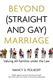 img - for Beyond (Straight and Gay) Marriage: Valuing All Families under the Law (Queer Ideas/Queer Action) by Polikoff, Nancy D., Bronski, Michael(January 1, 2009) Paperback book / textbook / text book