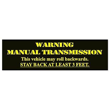 Car bumper sticker warning manual transmission stay back 3 feet