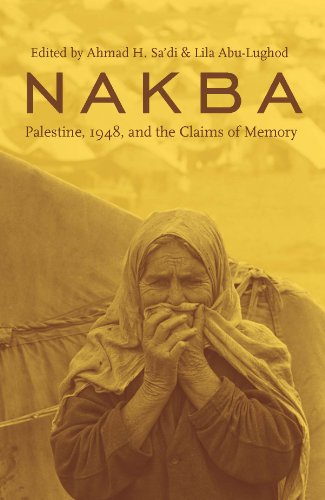Nakba: Palestine, 1948, and the Claims of Memory (Cultures of History)
