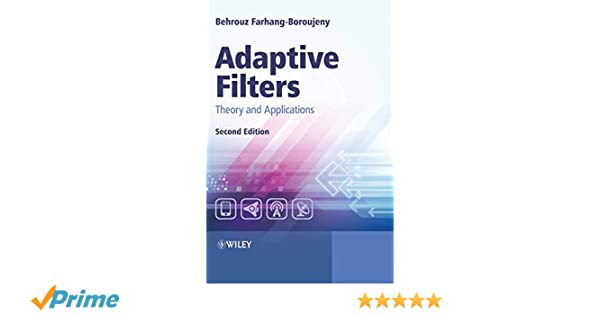 Adaptive Filters: Theory and Applications Second Edition