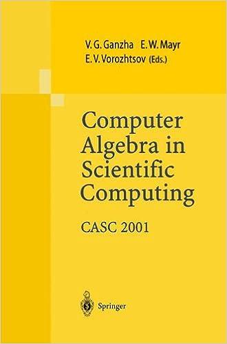 Book Computer Algebra in Scientific Computing CASC 2001: Proceedings of the Fourth International Workshop on Computer Algebra in Scientific Computing, Konstanz, Sept. 22-26, 2001
