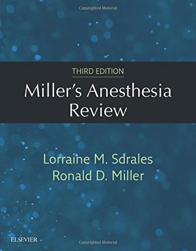 Miller's Anesthesia Review, 3e by Elsevier
