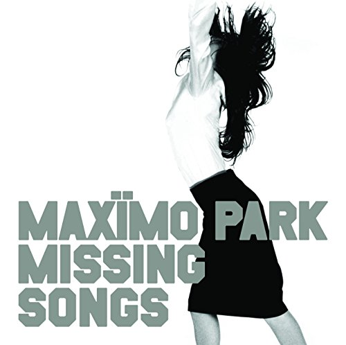 MAXIMO PARK - MISSING SONGS (DLCD)