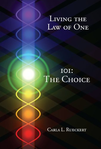 Living the law of one 101 the choice kindle edition by carla living the law of one 101 the choice by rueckert carla fandeluxe Gallery