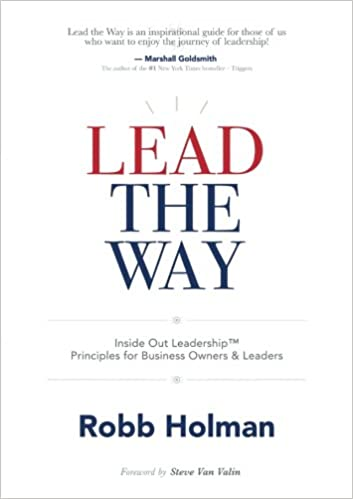 Lead the Way: Inside Out LeadershipTM Principles for
