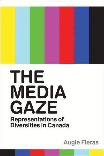 The Media Gaze: Representations of Diversities in Canada