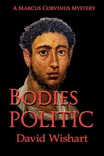 Bodies Politic (Marcus Corvinus Mystery) David Wishart