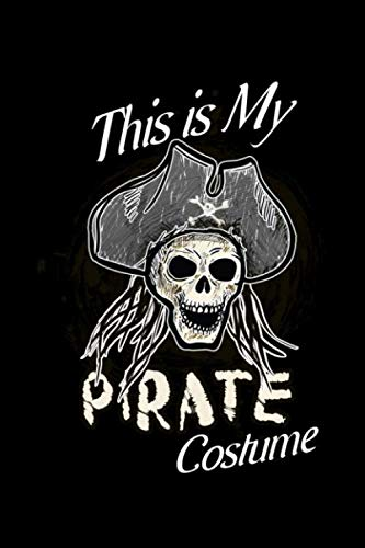This Is My Pirate Costume: Blank Paper Sketch Book - Artist Sketch Pad Journal for Sketching, Doodling, Drawing, Painting or Writing -