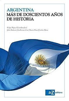}IBOOK} Argentina, Más De Doscientos Años De Historia (Spanish Edition). Cramer Mujer Usage retira Samoset