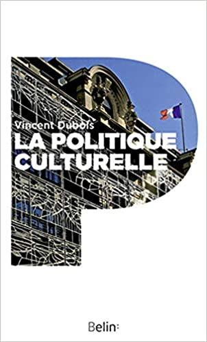 Amazon Fr La Politique Culturelle Genese D Une Categorie