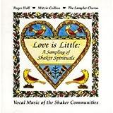 Love Is Little: A Sampling Of Shaker Spirituals