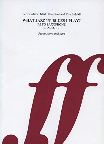 What Else Can I Play? Jazz & Blues Alto Saxophone Grades 1-3