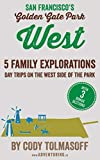 Search : San Francisco's Golden Gate Park - West: 5 Family Explorations - day trips on the west side of the park