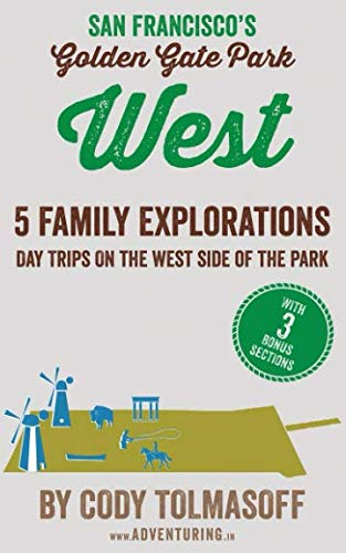San Francisco's Golden Gate Park - West: 5 Family Explorations - day trips on the west side of the park ()