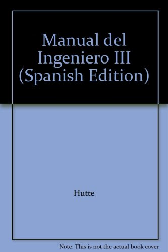 Manual del Ingeniero III (Spanish Edition) (Industrial Del Ingeniero Manual)