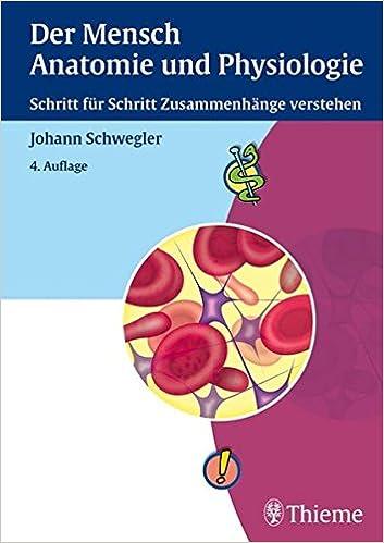 Der Mensch - Anatomie und Physiologie: Schritt für Schritt ...