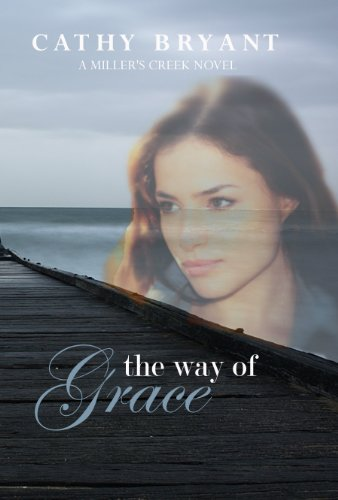 THE WAY OF GRACE: A Christian Intrigue Contemporary Romance Novel (A Miller's Creek Novel Book 3) by [Bryant, Cathy]
