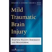 Mild Traumatic Brain Injury: Symptom Validity Assessment and Malingering