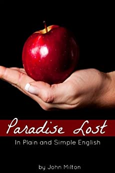 Paradise Lost In Plain and Simple English (A Modern Translation and the Original Version) by [Milton, John]