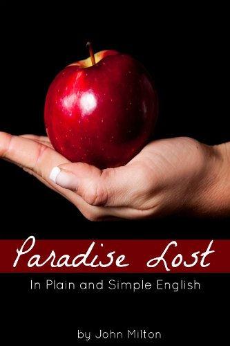 Paradise Lost In Plain and Simple English (A Modern Translation and the Original Version)