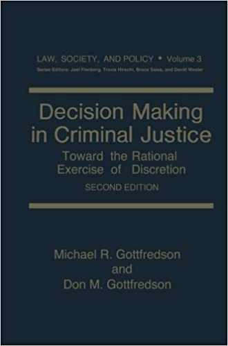 Book Decision Making in Criminal Justice: Toward the Rational Exercise of Discretion (Law, Society and Policy) by Gottfredson, Michael R., Gottfredson, Don M.(July 1, 2013)