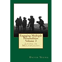 Engaging Multiple Personalities Volume 3: Living in Multiplicity