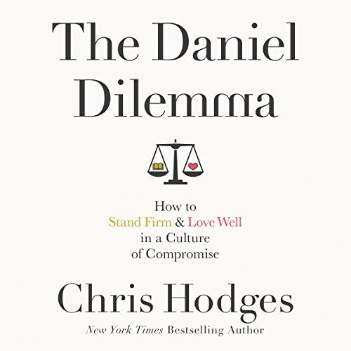 The Daniel Dilemma: How to Stand Firm and Love Well in a Culture of Compromise Audiobook [Free Download by Trial] thumbnail