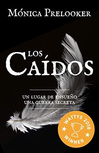Los Caídos: Un lugar de ensueño, una guerra secreta (Spanish Edition) by