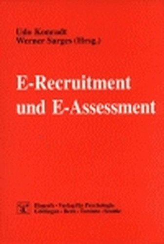 E-Recruitment und E-Assessment: Rekrutierung, Auswahl und Beurteilung von Personal im Inter- und Intranet (Psychologie für das Personalmanagement)