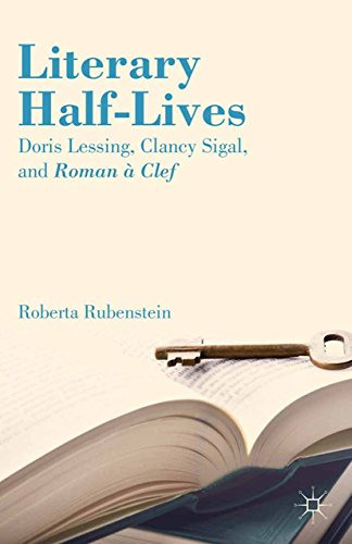 Download Literary Half-Lives: Doris Lessing, Clancy Sigal, and Roman à Clef Pdf