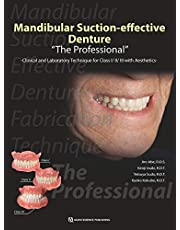 Mandibular Suction-Effective Denture the Professional Clinical and Laboratory Technique for Class I/II/III with Aesthetics