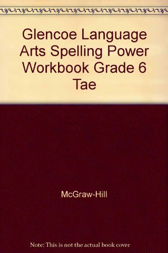Glencoe Language Arts Spelling Power Workbook, Grade 6, Teacher Annotated Edition