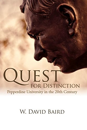 (Quest for Distinction: Pepperdine University in the 20th Century)