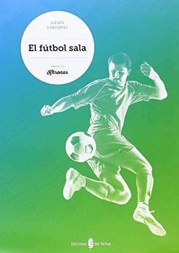 Descargar Libro El Fútbol Sala Jesús Ariño Laviña