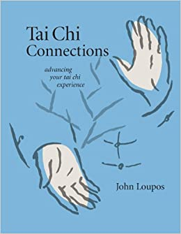 Tai chi connections advancing your tai chi experience john loupos tai chi connections advancing your tai chi experience john loupos 9781594390326 amazon books fandeluxe Choice Image