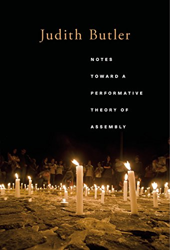 - Notes Toward a Performative Theory of Assembly (Mary Flexner Lectures of Bryn Mawr College Book 3)
