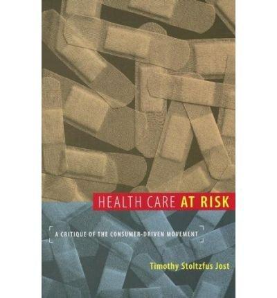 Health Care at Risk: A Critique of the Consumer-driven Movement (Paperback) - Common ebook