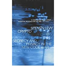 [(Crypto: Secrecy and Privacy in the New Cold War )] [Author: Steven Levy] [Jan-2002]