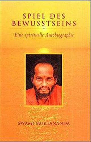 Spiel des Bewusstseins: Eine spirituelle Autobiographie