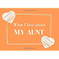 What I Love About My Aunt: Prompted Fill In The Blank Book Journal | Sentimental Gift For Your Aunt | Easily Write The…