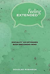 Feeling Extended - Sociality as Extended Body-Becoming-Mind