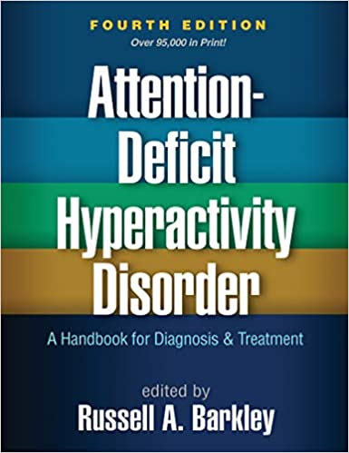 The Selling Of Attention Deficit >> Attention Deficit Hyperactivity Disorder Fourth Edition A