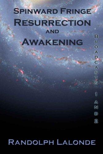 Series Broadcast - Spinward Fringe Broadcast 1 and 2: Resurrection and Awakening