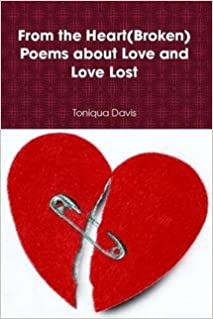 Book From the Heart(broken) Poems about Love and Love Lost